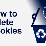 How to delete cookies from your browser?