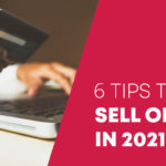 e-Commerce: 6 tips to sell online in 2021